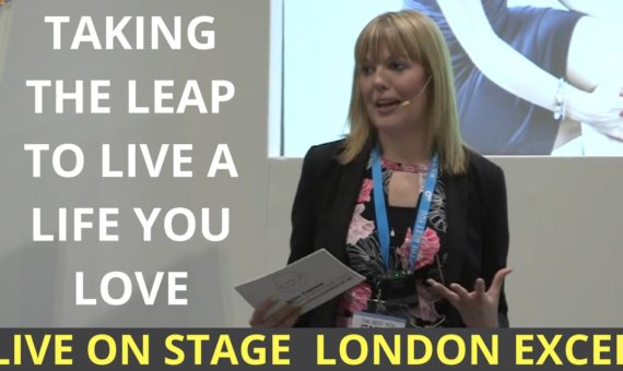 Live at London ExCel: Taking The Leap To Live A Life You Love