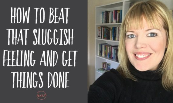 How To Beat That Sluggish Feeling