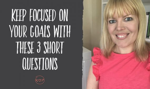 Keep focused on your goals with these 3 short questions