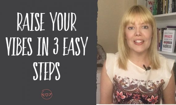 Raise your vibes in 3 easy steps