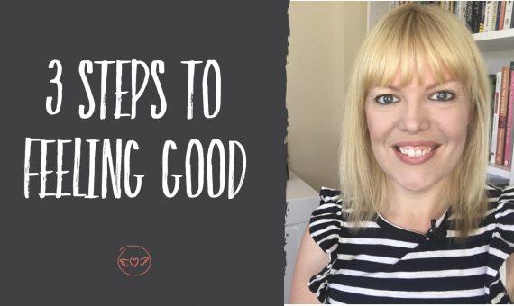 3 Steps to Feeling Good